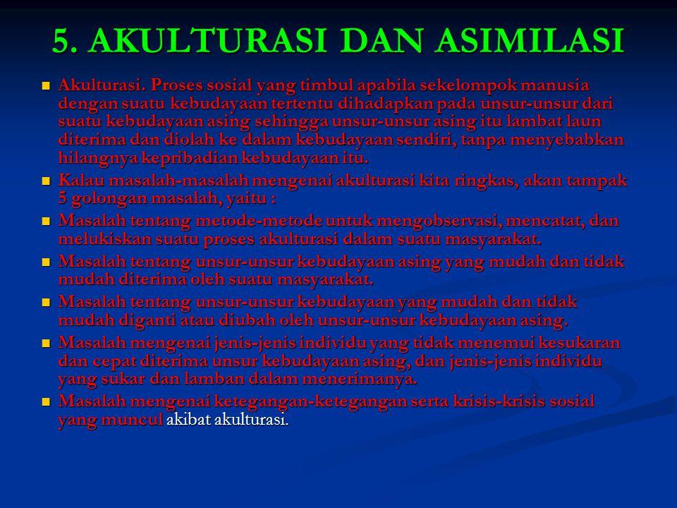 5. AKULTURASI DAN ASIMILASI