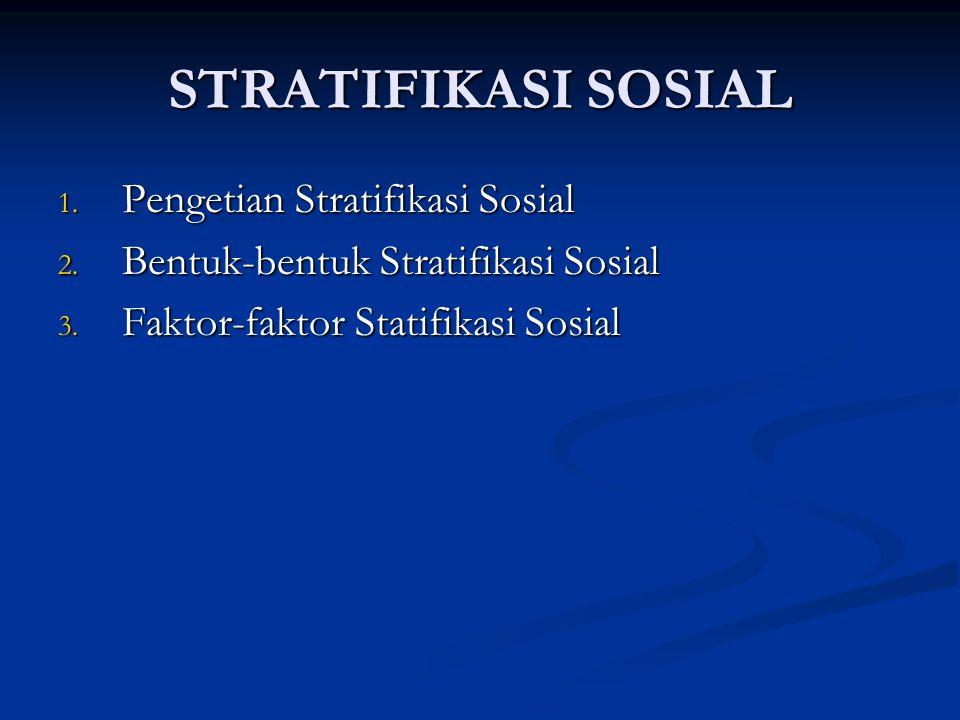 STRATIFIKASI SOSIAL Pengetian Stratifikasi Sosial
