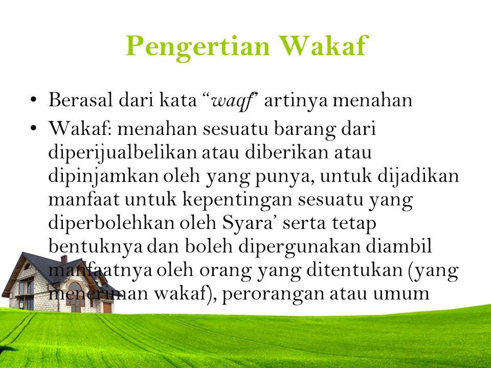 Pengertian Wakaf Berasal dari kata waqf artinya menahan