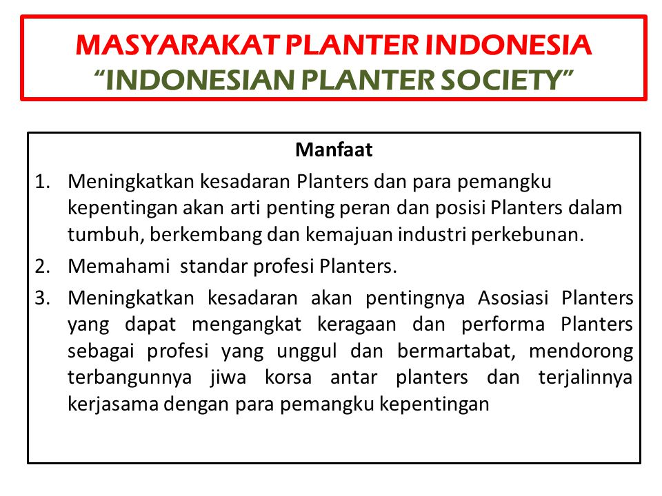 MASYARAKAT PLANTER INDONESIA INDONESIAN PLANTER SOCIETY