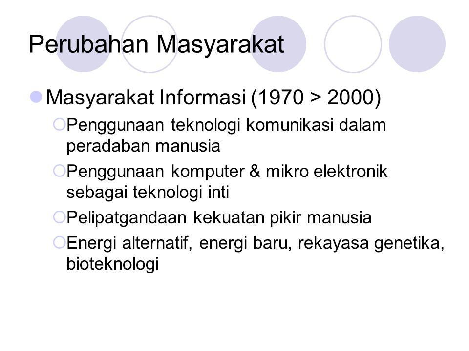 Perubahan Masyarakat Masyarakat Informasi (1970 > 2000)
