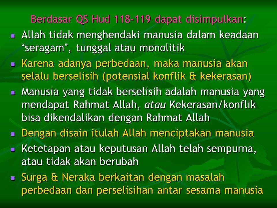Berdasar QS Hud 118-119 dapat disimpulkan: