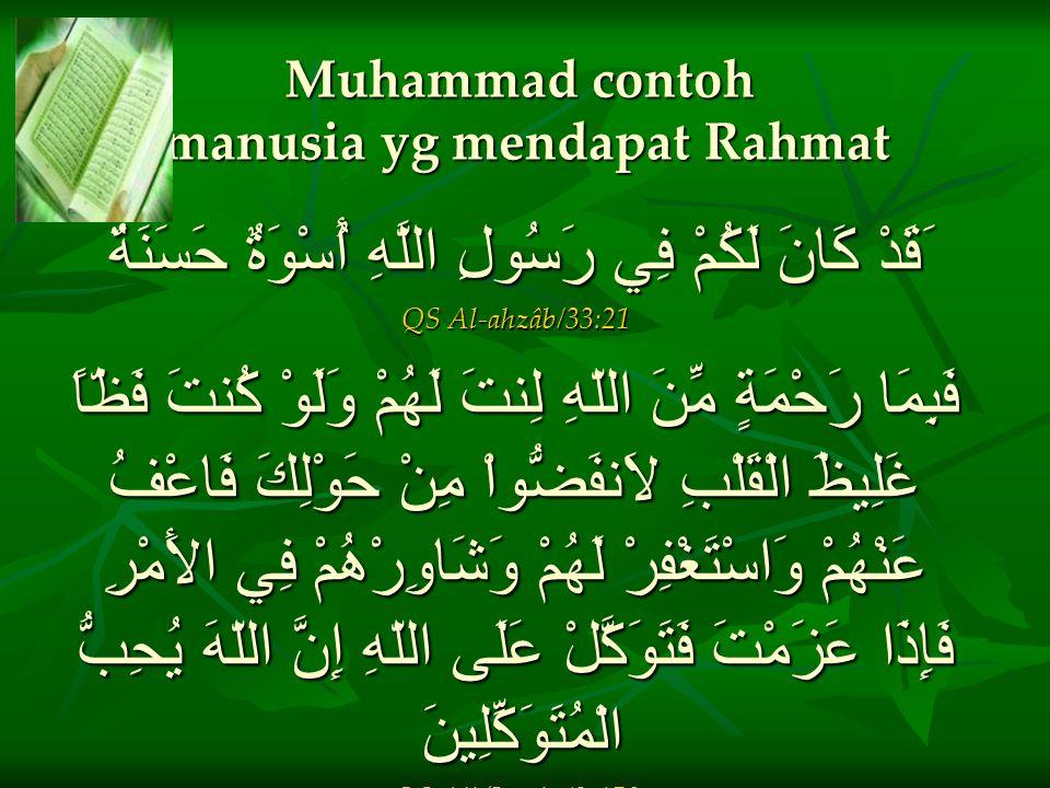 Muhammad contoh manusia yg mendapat Rahmat