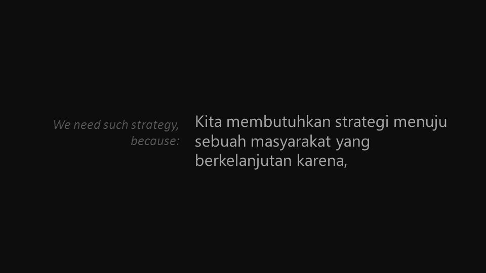 We need such strategy, because:
