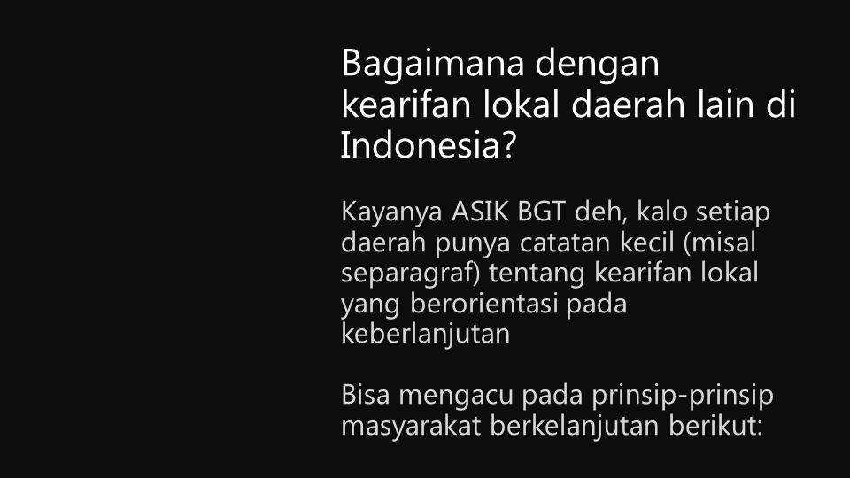 Bagaimana dengan kearifan lokal daerah lain di Indonesia