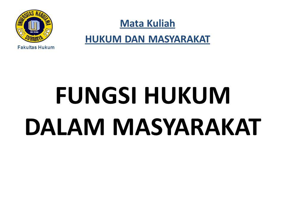 FUNGSI HUKUM DALAM MASYARAKAT