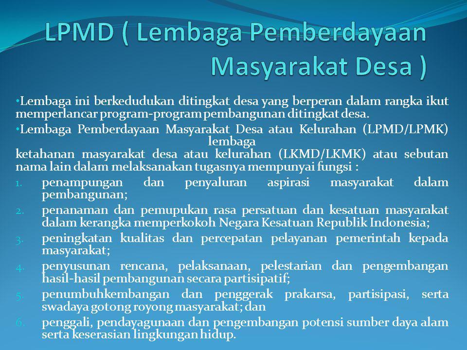 LPMD ( Lembaga Pemberdayaan Masyarakat Desa )