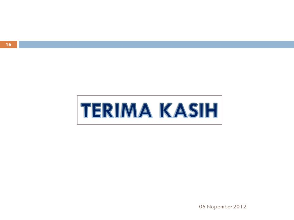 TERIMA KASIH 05 Nopember 2012