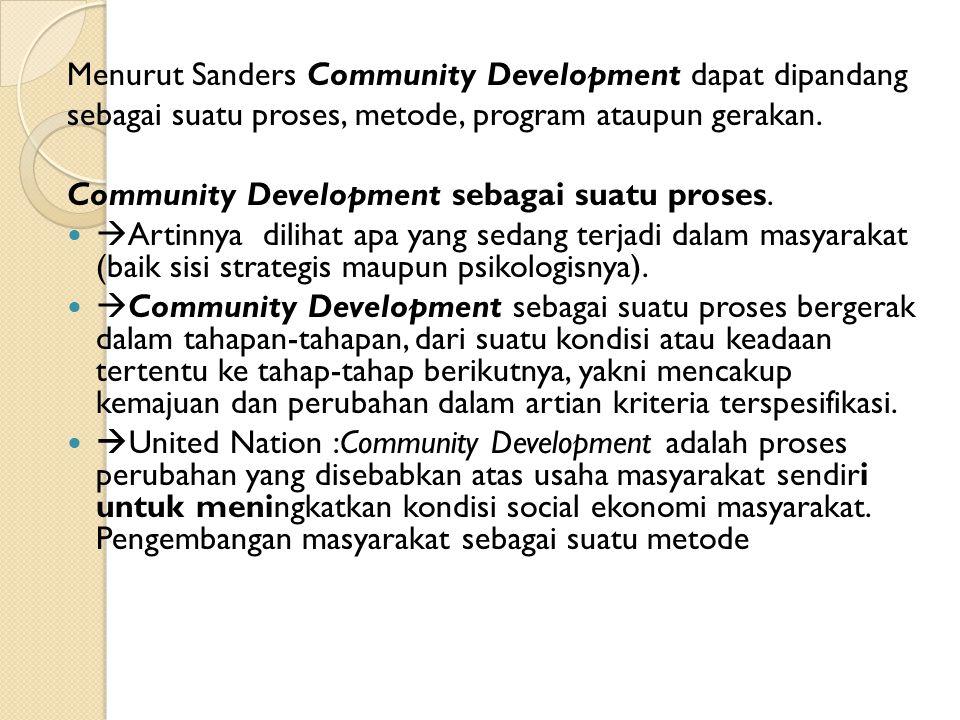 Menurut Sanders Community Development dapat dipandang