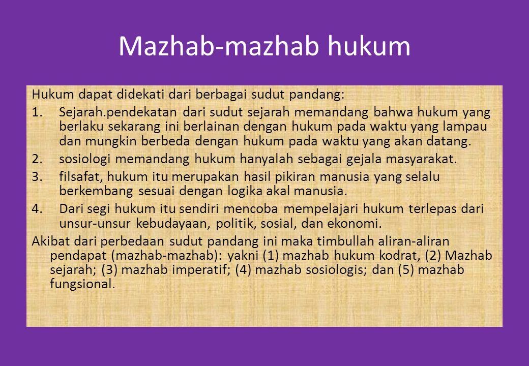 Mazhab-mazhab hukum Hukum dapat didekati dari berbagai sudut pandang: