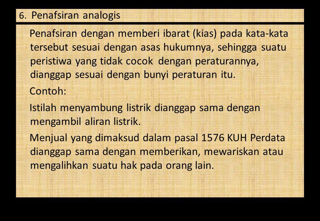 6. Penafsiran analogis