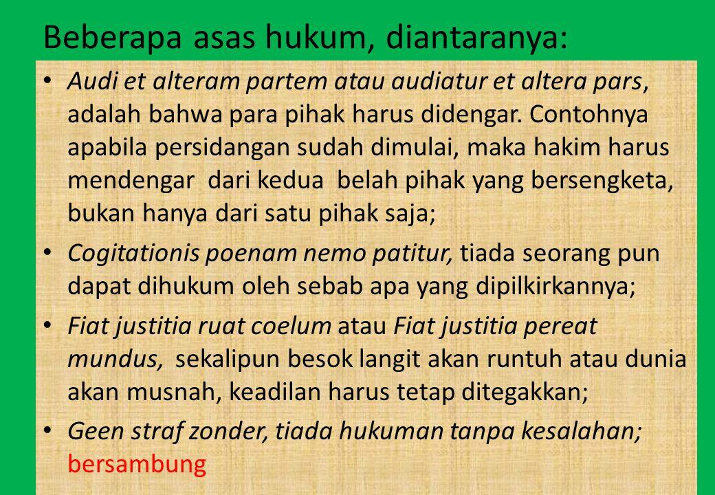 Beberapa asas hukum, diantaranya: