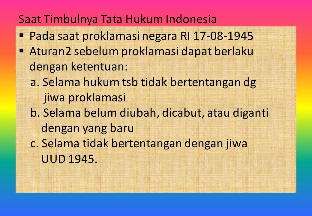 Saat Timbulnya Tata Hukum Indonesia