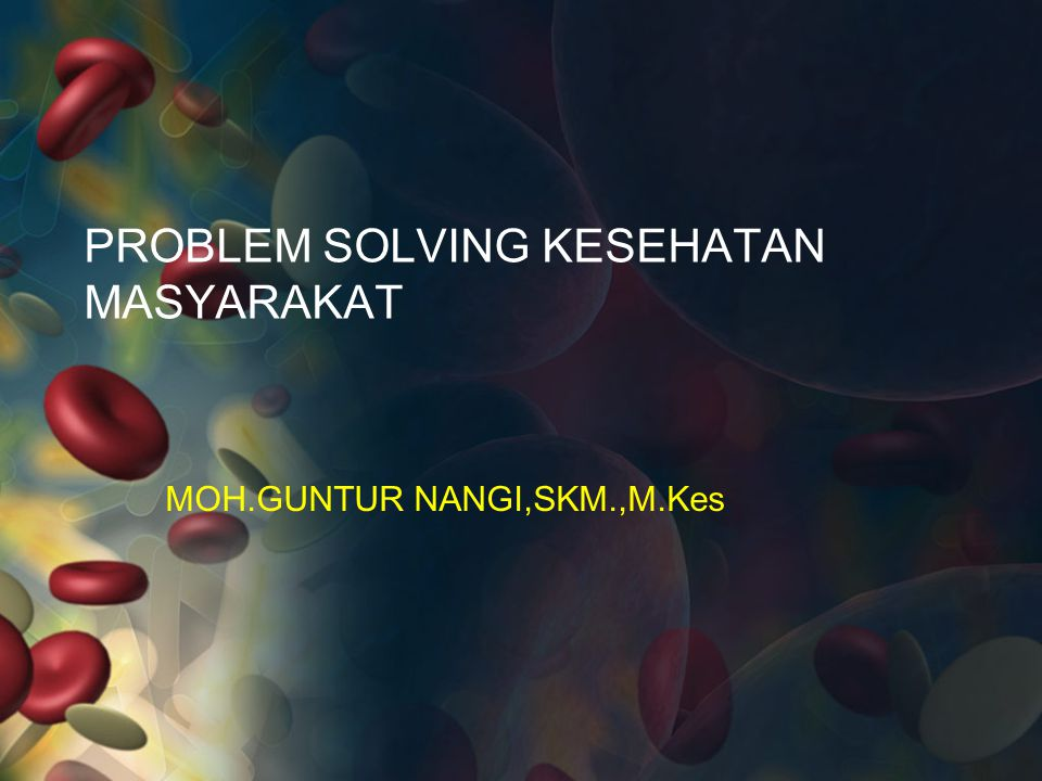 PROBLEM SOLVING KESEHATAN MASYARAKAT