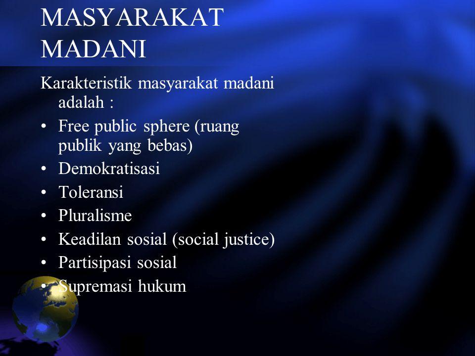 MASYARAKAT MADANI Karakteristik masyarakat madani adalah :