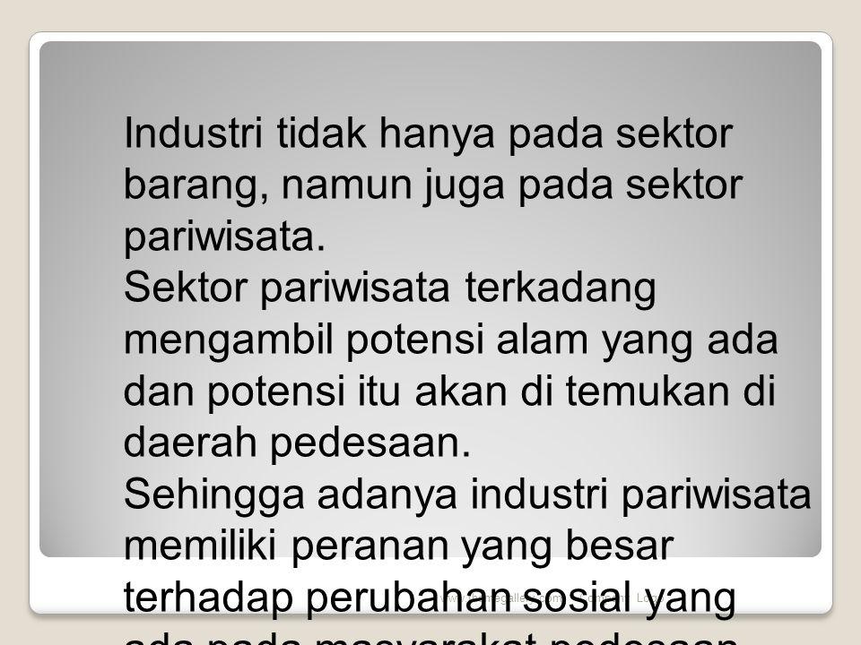 Industri tidak hanya pada sektor barang, namun juga pada sektor pariwisata.
