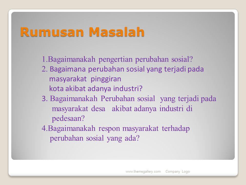 Rumusan Masalah 1.Bagaimanakah pengertian perubahan sosial