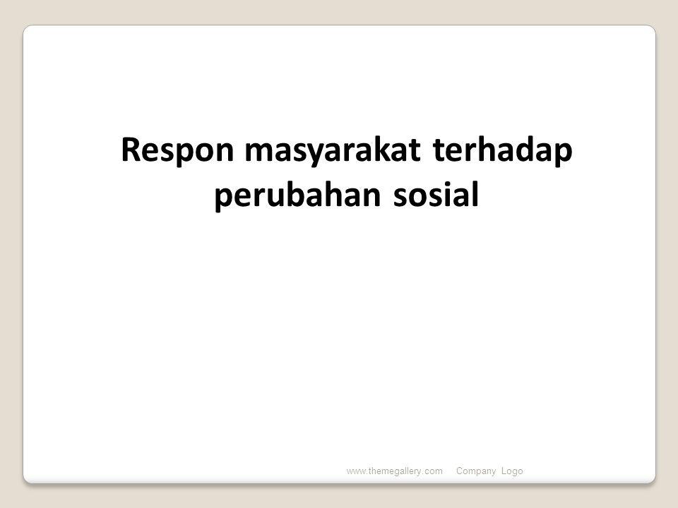 Respon masyarakat terhadap perubahan sosial