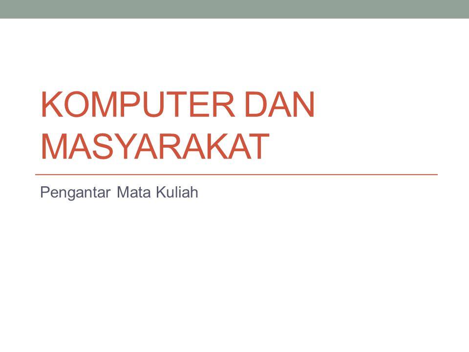 KOMPUTER DAN MASYARAKAT