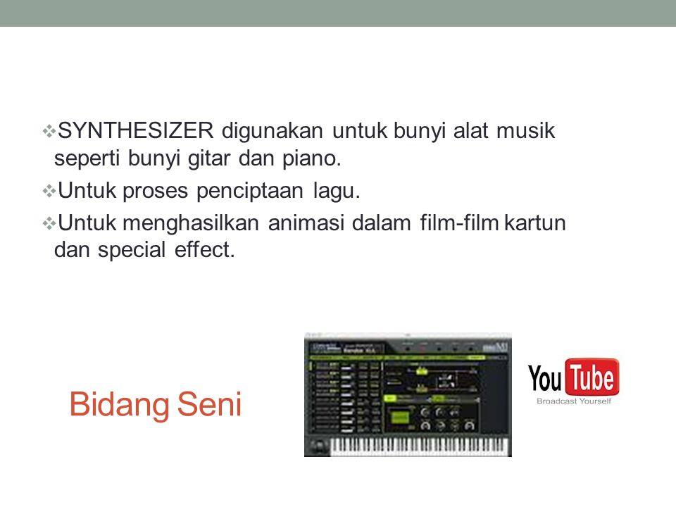 SYNTHESIZER digunakan untuk bunyi alat musik seperti bunyi gitar dan piano.