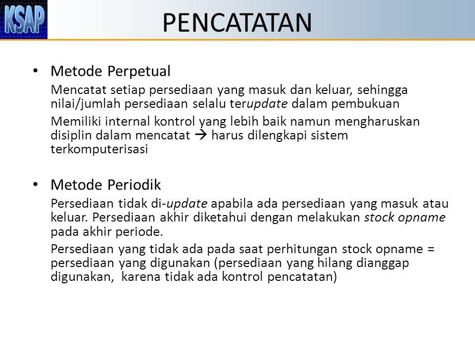 PENCATATAN Metode Perpetual Metode Periodik
