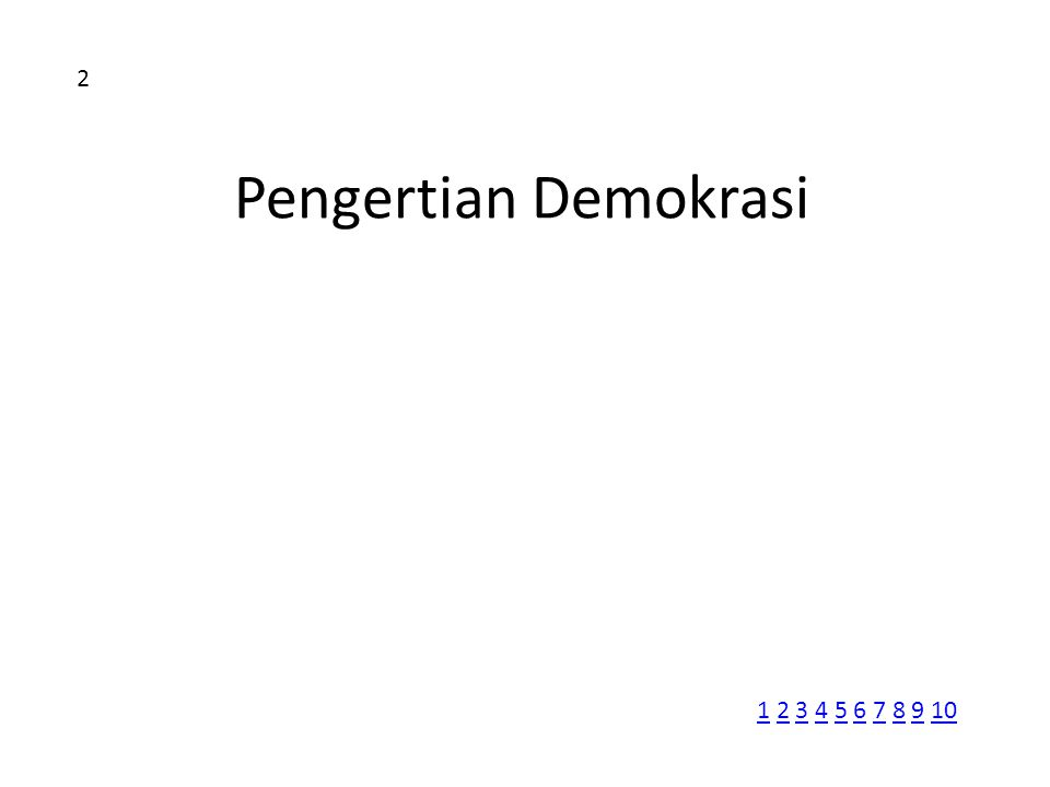 2 Pengertian Demokrasi 1 2 3 4 5 6 7 8 9 10