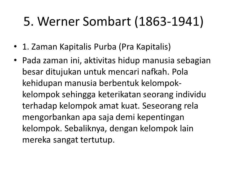 5. Werner Sombart (1863-1941) 1. Zaman Kapitalis Purba (Pra Kapitalis)