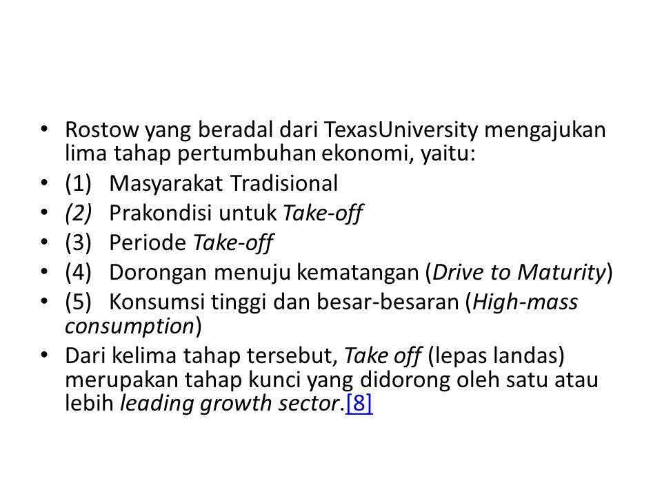 Rostow yang beradal dari TexasUniversity mengajukan lima tahap pertumbuhan ekonomi, yaitu: