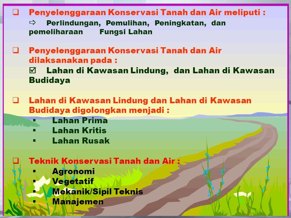 Penyelengg (1) Penyelenggaraan Konservasi Tanah dan Air meliputi :
