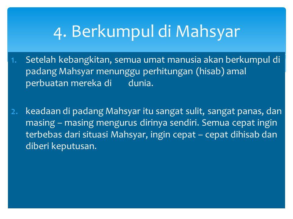 4. Berkumpul di Mahsyar