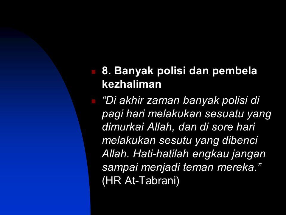 8. Banyak polisi dan pembela kezhaliman