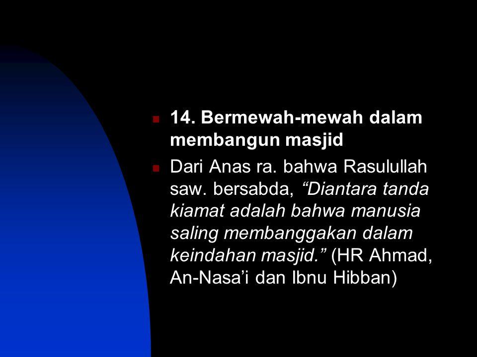 14. Bermewah-mewah dalam membangun masjid