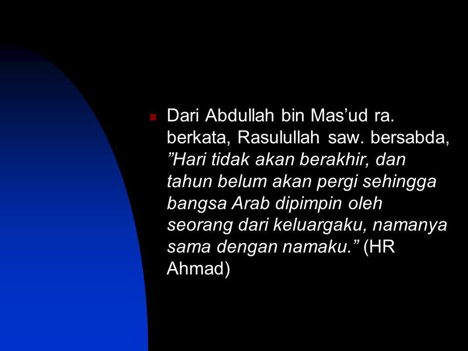 Dari Abdullah bin Mas'ud ra. berkata, Rasulullah saw