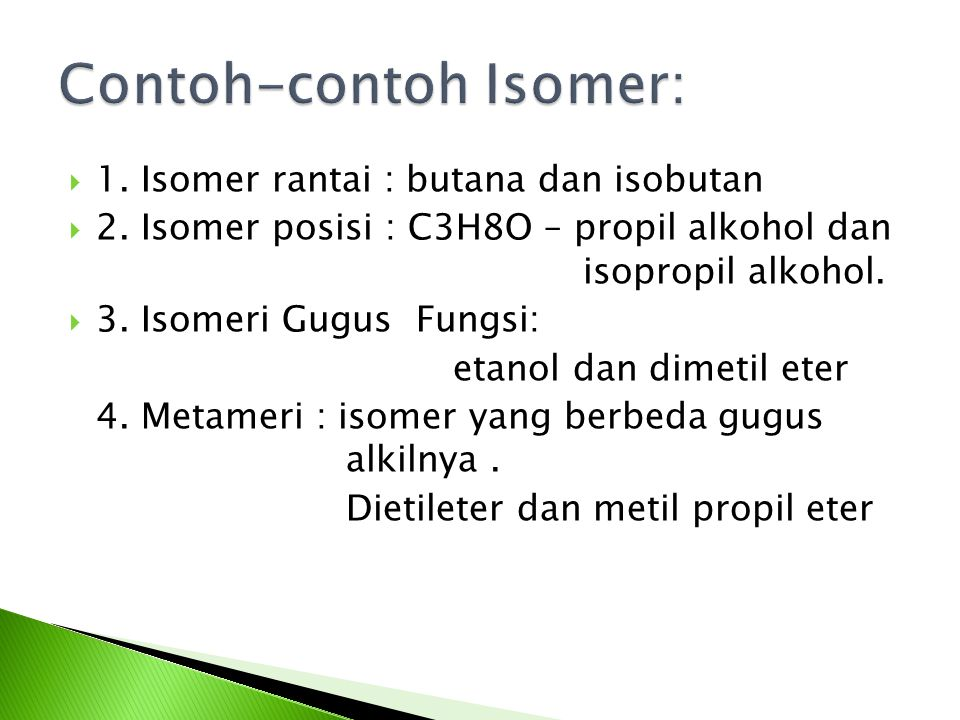 Contoh-contoh Isomer: