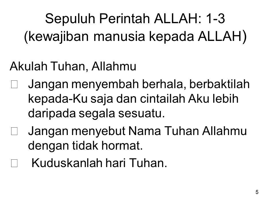 Sepuluh Perintah ALLAH: 1-3 (kewajiban manusia kepada ALLAH)