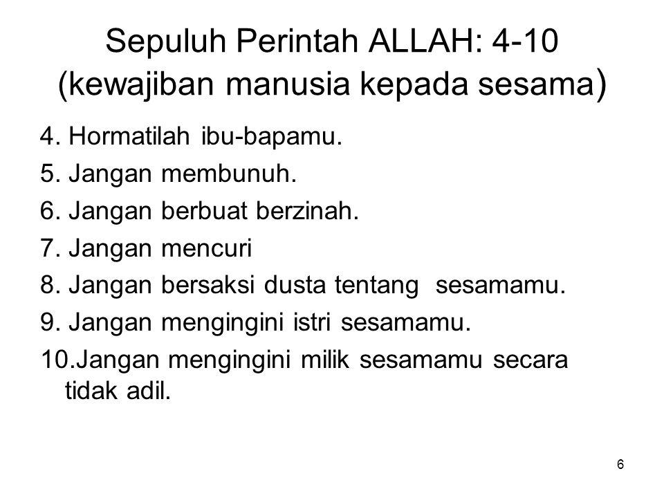 Sepuluh Perintah ALLAH: 4-10 (kewajiban manusia kepada sesama)