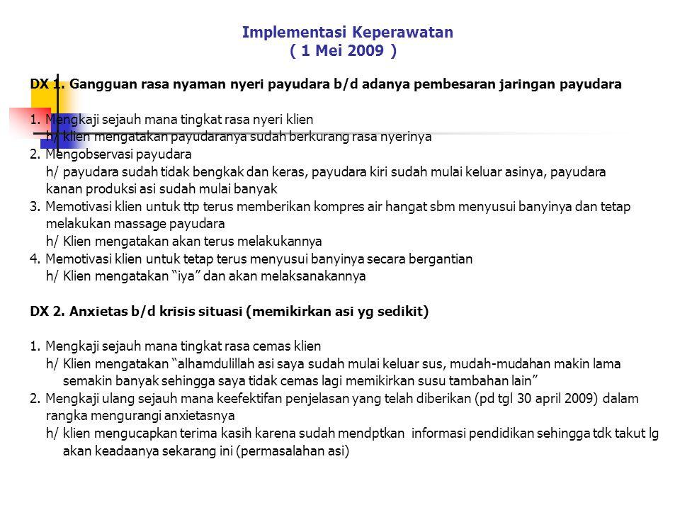 Implementasi Keperawatan ( 1 Mei 2009 )