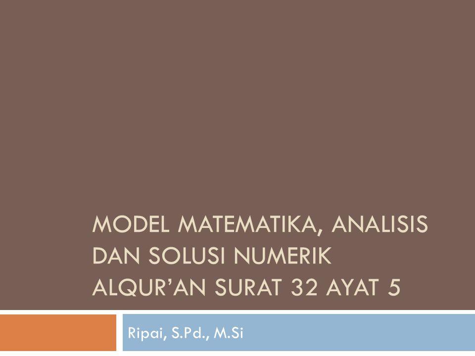 Model matematika, analisis dan solusi numerik alqur'an surat 32 ayat 5
