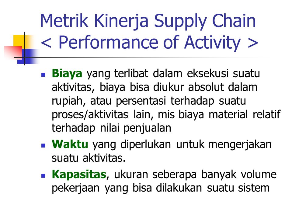 Metrik Kinerja Supply Chain < Performance of Activity >