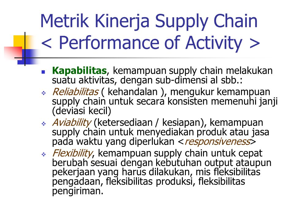 Metrik Kinerja Supply Chain < Performance of Activity >