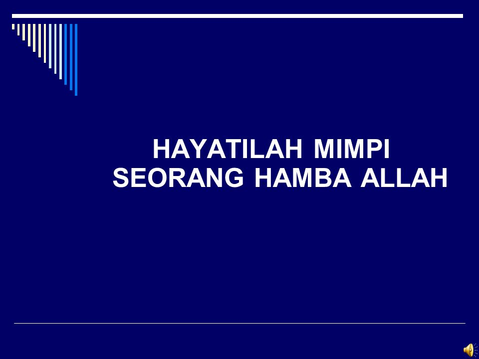 HAYATILAH MIMPI SEORANG HAMBA ALLAH