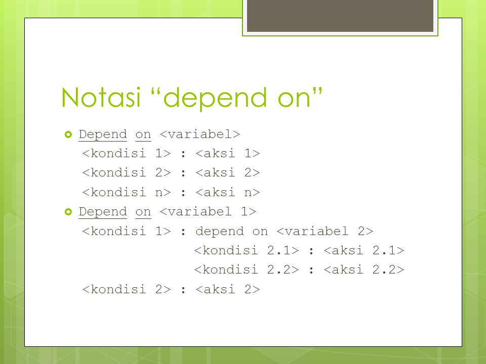 Notasi depend on Depend on <variabel>