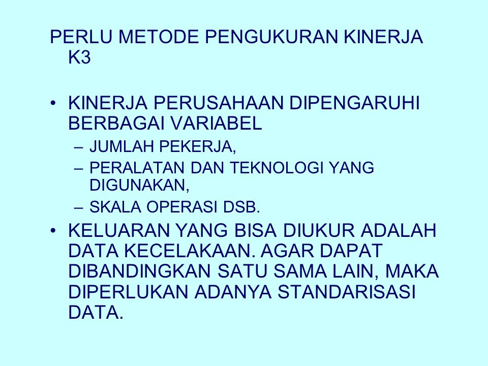 PERLU METODE PENGUKURAN KINERJA K3