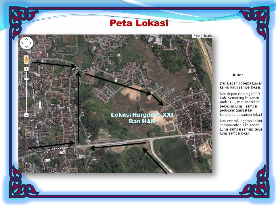 Peta Lokasi Lokasi Harganas XXI Dan HAN Rute :