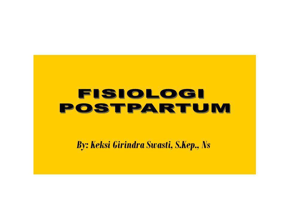 By: Keksi Girindra Swasti, S.Kep., Ns