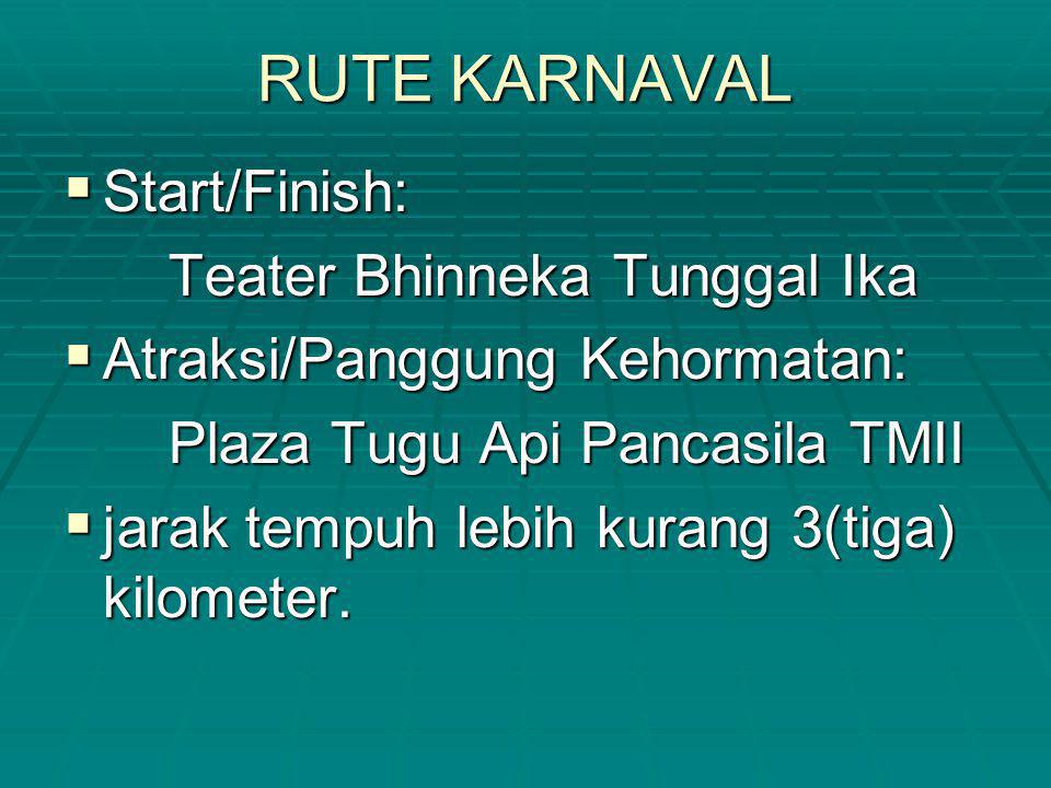 RUTE KARNAVAL Start/Finish: Teater Bhinneka Tunggal Ika
