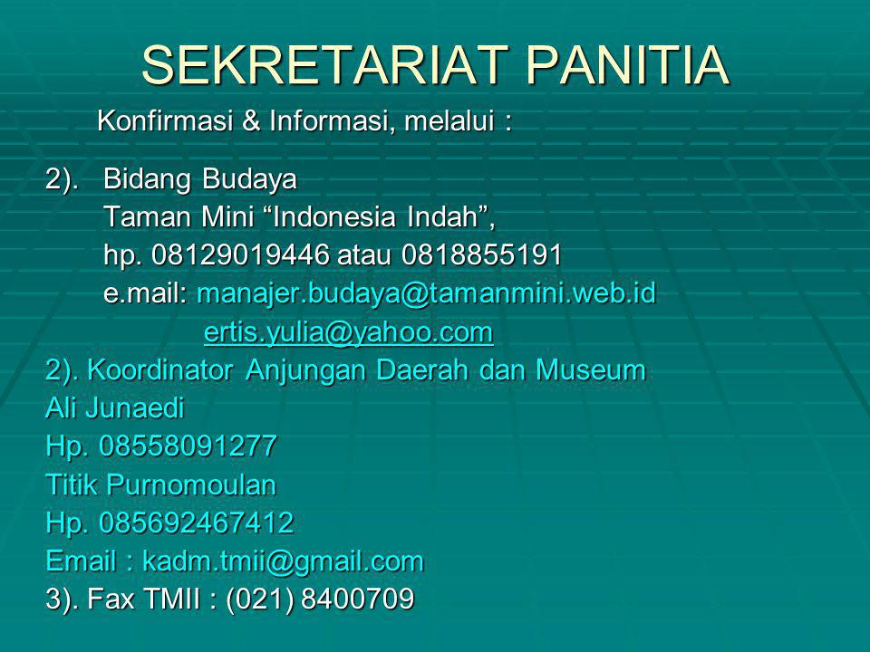 SEKRETARIAT PANITIA Konfirmasi & Informasi, melalui :