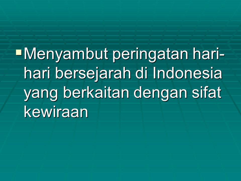 Menyambut peringatan hari-hari bersejarah di Indonesia yang berkaitan dengan sifat kewiraan