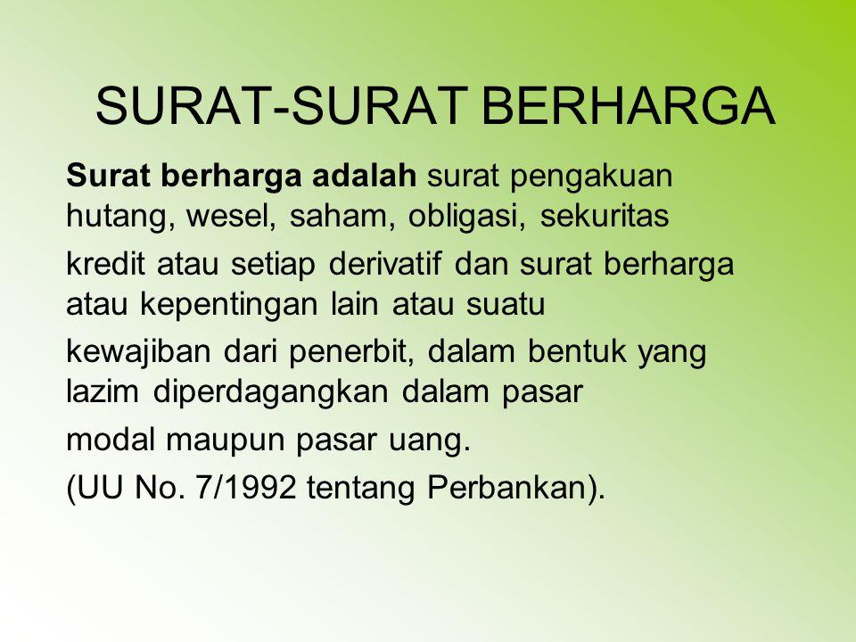 SURAT-SURAT BERHARGA Surat berharga adalah surat pengakuan hutang, wesel, saham, obligasi, sekuritas.