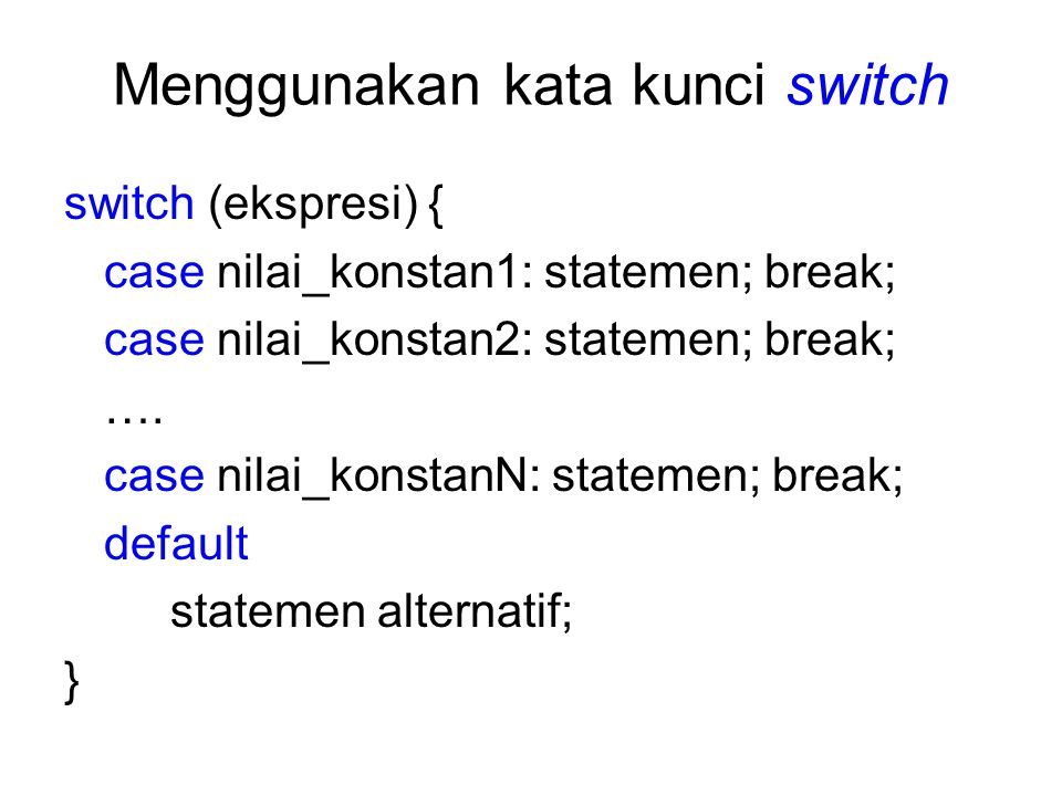 Menggunakan kata kunci switch